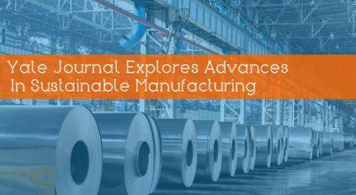 Yale journal explores advances in sustainable manufacturing