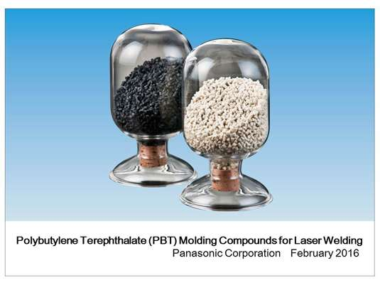 Panasonic commercializes polybutylene terephthalate (PBT) molding compounds for laser welding