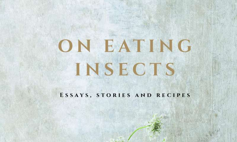 Nordic food lab publishes book on eating insects new book from the nordic food lab at the university of copenhagen on eating insects essays stories and recipes forumfinder Gallery