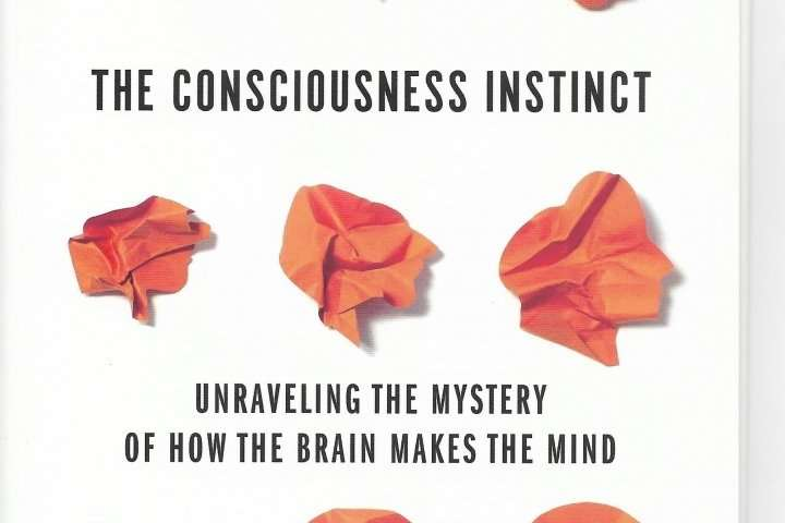 'The consciousness instinct'--New book examines the mystery of how the brain makes the mind
