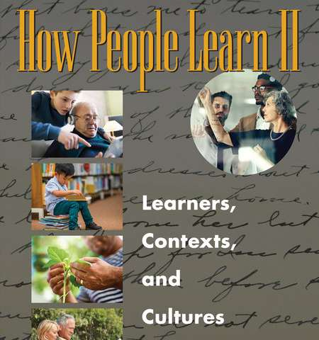 Learning is a complex and active process that occurs throughout the life span, new report says