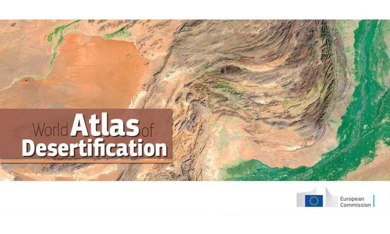 New World Atlas of Desertification shows unprecedented pressure on ...