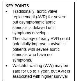 Early valve replacement versus watchful waiting in patients with severe aortic stenosis