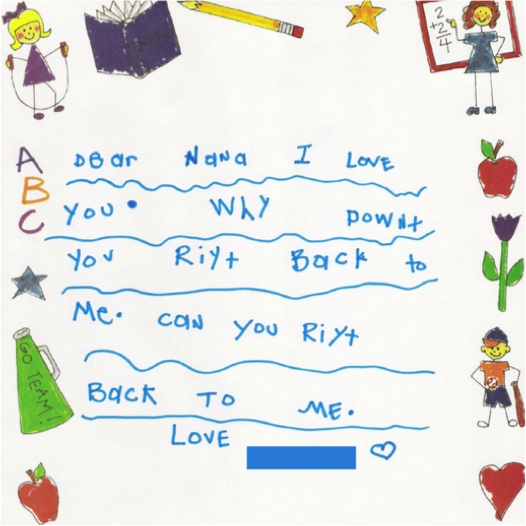 one childs letter to her grandmother who lived several hundred miles away and who had apparently taken too long to send mail asking why downt you riyt